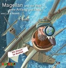 Novelli, Luca,   Becker, Rolf Magellan und die Welt ohne Anfang und Ende