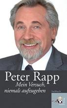 Rapp, Peter Mein Versuch, niemals aufzugeben