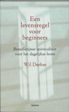 Wil Derkse , Een levensregel voor beginners
