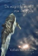 K. ten Hulzen De magische wereld van dolfijnen