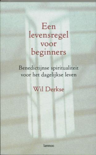 Wil Derkse,Een levensregel voor beginners