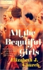 Elizabeth J. Church, All the Beautiful Girls