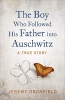 Dronfield, Jeremy, The Boy Who Followed His Father into Auschwitz
