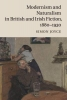 Joyce, Simon, Modernism and Naturalism in British and Irish Fiction 1880-1930
