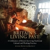 Burton, Anthony, Britain`s Living Past