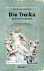 Scheub, Ute,   Schumann, Harald, Die Troika - Macht ohne Kontrolle.