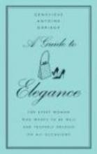 Dariaux, Genevieve Antoine A Guide to Elegance