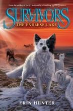 Hunter, Erin Hunter, E: Survivors 5: The Endless Lake