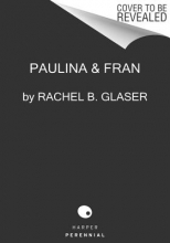 Glaser, Rachel B. Paulina & Fran