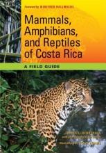 Henderson, Carrol L. Mammals, Amphibians, and Reptiles of Costa Rica