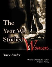 Snider, Bruce The Year We Studied Women