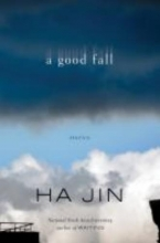 Jin, Ha A Good Fall