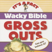 Zondervan Wacky Bible Gross Outs