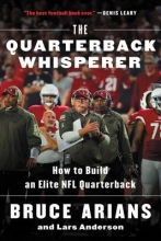 Arians, Bruce,   Anderson, Lars The Quarterback Whisperer