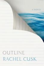 Cusk, Rachel Outline