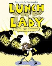 Krosoczka, Jarrett J. Lunch Lady and the League of Librarians