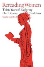 Gilbert, Sandra M. Rereading Women - Thirty Years of Exploring Our Literary Traditions