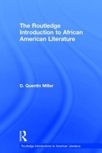 Miller, D. Quentin The Routledge Introduction to African American Literature