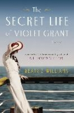 Williams, Beatriz The Secret Life of Violet Grant