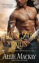 Mackay, Allie Must Love Kilts
