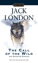 London, Jack Call of the Wild and Selected Stories
