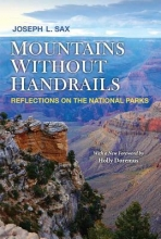 Sax, Joseph L. Mountains Without Handrails