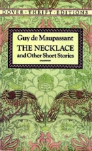 Maupassant, Guy De The Necklace and Other Short Stories
