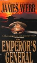 Webb, James H. The Emperor`s General