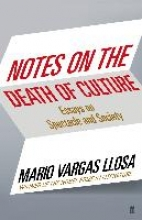 Vargas Llosa, Mario Notes on the Death of Culture