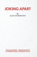 Ayckbourn, Alan Joking apart