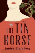 Steinberg, Janice The Tin Horse