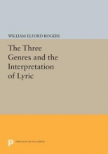 Rogers, William Elford The Three Genres and the Interpretation of Lyric