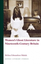 Makala, Melissa Edmundson Women`s Ghost Literature in Nineteenth-Century Britain