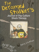 Bratton, Doug The Deranged Stalker`s Journal of Pop Culture Shock Therapy