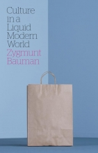 Bauman, Zygmunt Culture in a Liquid Modern World