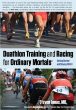 Jonas, Steven Duathlon Training and Racing for Ordinary Mortals