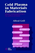 Grill, Alfred Cold Plasma Materials Fabrication