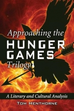 Henthorne, Tom Approaching the Hunger Games Trilogy