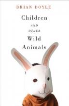 Doyle, Brian Children & Other Wild Animals