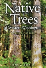 Zobrist, Kevin W. Native Trees of Western Washington