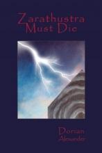 Alexander, Dorian Zarathustra Must Die