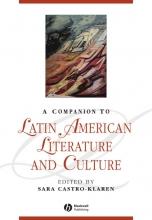 Castro-Klaren, Sara Companion to Latin American Literature and Culture