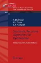 S. Bhatnagar,   H.L. Prasad,   L.A. Prashanth Stochastic Recursive Algorithms for Optimization