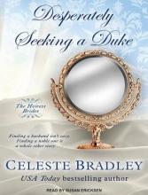 Bradley, Celeste Desperately Seeking a Duke
