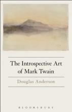 Anderson, Douglas Introspective Art of Mark Twain