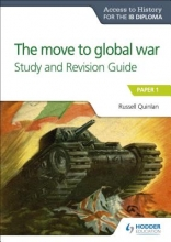 Quinlan, Russell Access to History for the IB Diploma: The move to global war Study and Revision Guide