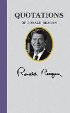 Reagan, Ronald Quotations of Ronald Reagan