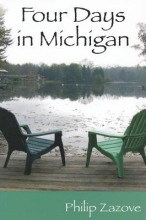 Zazove, Philip Four Days in Michigan - A Novel