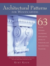 Koch, Kurt Architectural Patterns for Woodcarvers