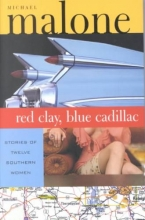 Malone, Michael Red Clay, Blue Cadillac